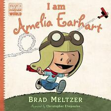 Ordinary People Change World: I Am Amelia Earhart by Brad Meltzer (2014, Picture