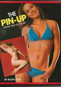 THE PIN-UP FROM 1852 TO TODAY - 1984 ILLUSTRATED H/B + JACKET  by RALPH STEIN