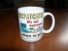 Coffee Cup Mug Dispatcher Job Funny Dispatchers Tell You Where To Go NEW