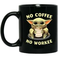 No Coffee No Workee Baby Yoda Black Coffee Mug Funny- Black Coffee Mug 11oz 15oz