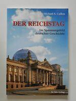 Michael S Cullen Der Reichstag Im Spannungsfeld deutscher Geschichten