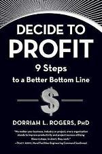Decide to Profit: 9 Steps to a Better Bottom Line (Hardback or Cased Book)