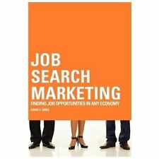 Job Search Marketing: Finding Job Opportunities In Any Economy