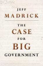 The Public Square Ser.: The Case for Big Government by Jeff Madrick (2010,...