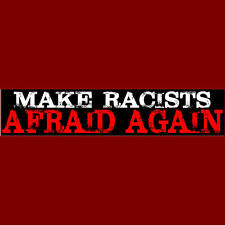 MAKE RACISTS AFRAID AGAIN  Bumper Sticker  Free Shipping (Buy 2 Get 1 Free)