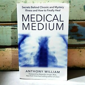 Medical Medium by Anthony William Behind Chronic Mystery Illness How To Heal