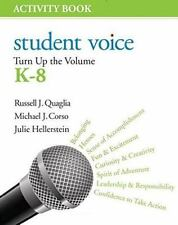 Student Voice : Turn up the Volume K-8 Activity Book by Russell J. (Joseph)...