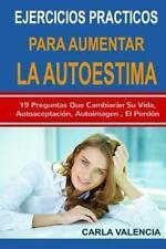 Autoestima: Ejercicios Practicos para Mejorar la Autoestima by Carla Valencia...
