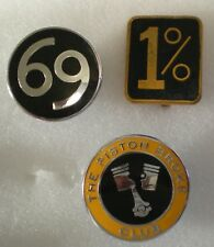 69 1% THE PISTON BROKE CLUB Enamel Lapel Pin Badges x 3 MotorCYCLE MotorBIKE