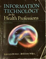 Information Technology For The Health Professions (Fourth Edition)