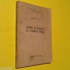 Butta, Enzo - GUIDA AI CALCOLI DI CHIMICA FISICA. 1955, Libreria Goliardica