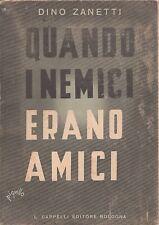 QUANDO I NEMICI ERANO AMICI DINO ZANETTI 1939 CAPPELLI (VA540)