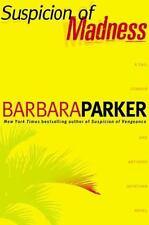 Suspicion of Madness by Barbara Parker (2003, Hardcover)  Y273