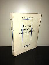 Inghelbrecht LE CHEF D'ORCHESTRE PARLE AU PUBLIC 1957 Julliard MUSIQUE - CA04A
