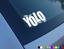 Usted se vive una vez Yolo etiqueta engomada del coche Funny calcomanía Jdm Jap Dub euro Vinilo Parachoques Vw