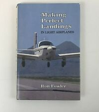 Ron Fowler Making Perfect Landings in Light Airplanes Pilot Book