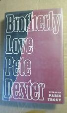 Brotherly Love by Pete Dexter (1991, Hardcover) -- First Trade Edition