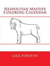 Neapolitan Mastiff Coloring Calendar by Gail Forsyth (2015, Paperback)