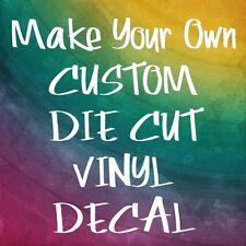 Customize Your Own Custom Die Cut Vinyl Decal Sticker Car Window Wall Laptop