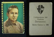 "***FIGURINA SERIE CALCIO NANNINA 1948/49""*** SERANTONI PADOVA N. 134 !!!"