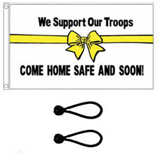 We Support Our Troops Come Home Soon Flag 5 x 3 ft. Comes With FREE  BALL TIES