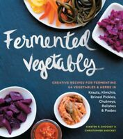 Fermented Vegetables : Creative Recipes for Fermenting 64 Vegetables & Herbs ...
