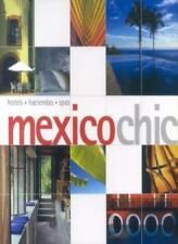 Mexico Chic (Chic Guides),Barbara Kastelein, Tan Mei Zee