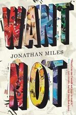 Want Not by Jonathan Miles Hard Cover New York Times Recommended