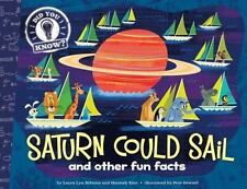 Saturn Could Sail: and other fun facts: By DiSiena, Laura Lyn, Eliot, Hannah