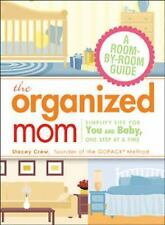 The Organized Mom: Simplify Life for You and Baby, One Step at a Time ( Crew, St