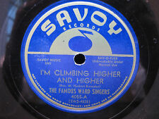 THE FAMOUS WARD SINGERS I'M CLIMBING HIGHER AND HIGHER 78 RPM ON SAVOY 4055
