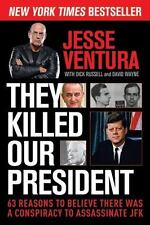 They Killed Our President by Jesse Ventura Hardcover First Edition Like New