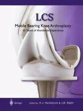 LCS® Mobile Bearing Knee Arthroplasty : A 25 Years Worldwide Review (2014,...