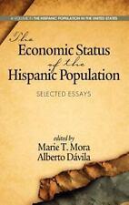 The Economic Status of the Hispanic Population : Selected Essays (Hc) (2013,...
