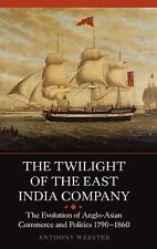 Worlds of the East India Company: The Twilight of the East India Company :...