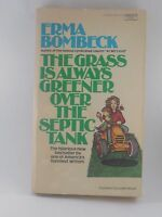 The Grass Is Always Greener Over The Septic Tank By Erma Bombeck, Paperback
