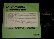 FRANCO TRINCALE   P/S 45 - LA CAMBIALE / IL SEQUESTRO  -  ITALIAN  1960s