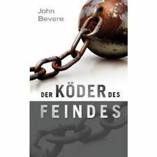John Bevere-Der Köder des Feindes  (*NEU*)
