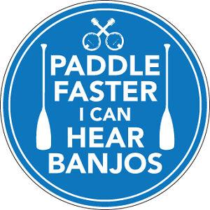 PADDLE FASTER I CAN HEAR BANJOS STICKER canoe kayak 85mm
