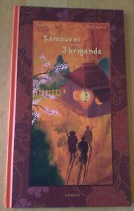 Le samourai et les 3 brigands de Pascal Fauliot - Marc Ingrand