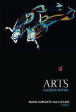Arts: A Science Matter (Science Matters (World Scientific)), Very Good, Burguete