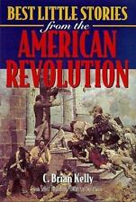 Best Little Stories from the American Revolution by C. Brian Kelly (1999, Paperb