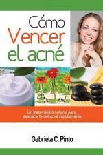 Como Vencer El Acne: Un Tratamiento Natural Para Deshacerte del Acne Rapidamente