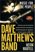 Dave Matthews Band: Music for the People, Revised and Updated by Nevin Martell