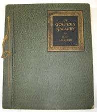 A Golfer's Gallery of Old Masters, introduced by Bernard Darwin 1927