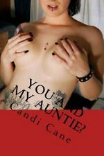 Auntie Gets Naked: You and My Auntie? : The Wild Side by Candi Cane (2016,...