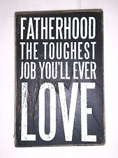 "Primitives by Kathy Wood Box Sign ""Fatherhood the toughest job you'll ever love"""