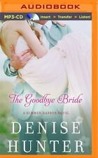Summer Harbor: The Goodbye Bride 2 by Denise Hunter (2016, MP3 CD, Unabridged)