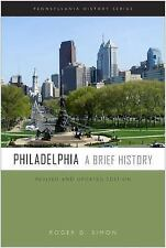 Philadelphia : A Brief History by Roger Simon (2017, Paperback, Revised)