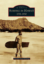 Surfing in Hawai'i: 1778-1930 [Images of America] [HI] [Arcadia Publishing]